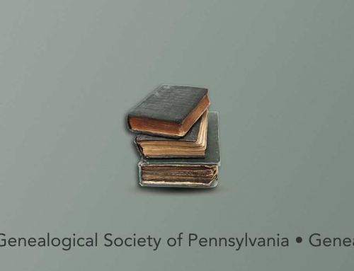 The Genealogical Society of Pennsylvania • Genealogy